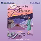 Murder in the Afternoon: A Kate Shackleton Mystery, Book 3 | Frances Brody