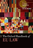The Oxford Handbook of EU Law, Arnull, Anthony and Chalmers, Damian, 0199672644