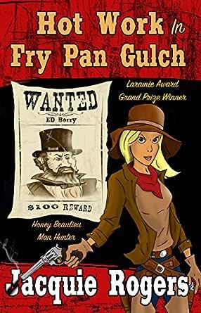 Hot Work in Fry Pan Gulch (Honey Beaulieu - Man Hunter Book ...