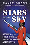 img - for Stars in the Sky: Stories of the First African American Flight Attendants book / textbook / text book
