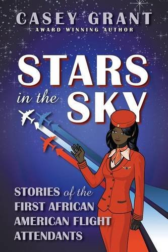 Search : Stars in the Sky: Stories of the First African American Flight Attendants