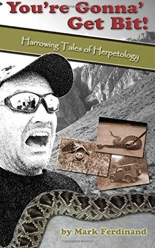 You're Gonna' Get Bit!: Harrowing Tales of Herpetology