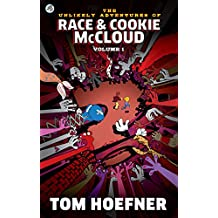 The Unlikely Adventures of Race & Cookie McCloud: The Complete First Volume