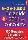 Le guide 2012 des concours de la fonction publique par Manceau