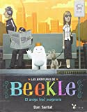 Las aventuras de Beekle: El amigo (no) imaginario (Las Aventuras De Beekle / the Adventures of Beekle) (Spanish Edition)