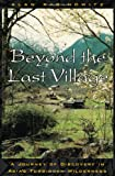 Beyond the Last Village, Alan Rabinowitz, 1559638001