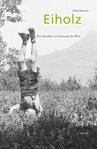 Eiholz: Eine Kindheit im Zentrum der Welt