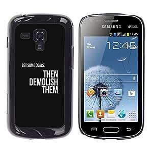 TopCaseStore / la caja del caucho duro de la cubierta de protección de la piel - Goals Motivations Insignia Text Black - Samsung Galaxy S Duos S7562