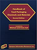 Handbook of Food Packaging Chemicals and Materials, Second Edition, Michael and Irene Ash, 1934764035
