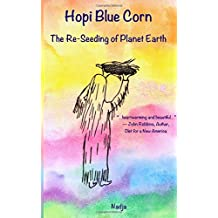 Hopi Blue Corn: The Re-Seeding of Planet Earth