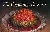 100 Dynamite Desserts, Christie Katona and Thomas Katona, 1558671579