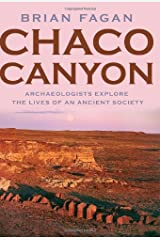 Chaco Canyon: Archaeologists Explore the Lives of an Ancient Society Kindle Edition