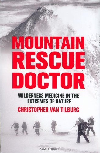Mountain Rescue Doctor: Wilderness Medicine in the Extremes of Nature ebook