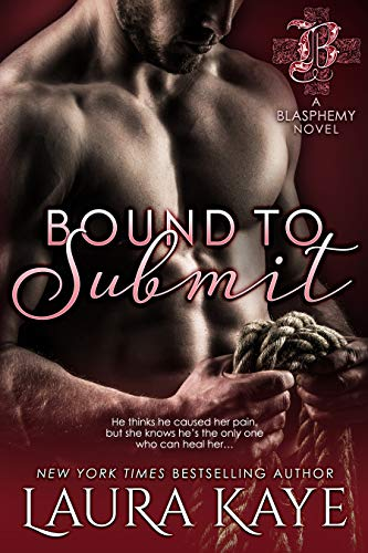 Bound to Submit (Blasphemy) by [Kaye, Laura]