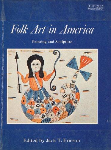 Folk Art in America: Painting and Sculpture (Antiques Magazine (Folk Art Sculpture)