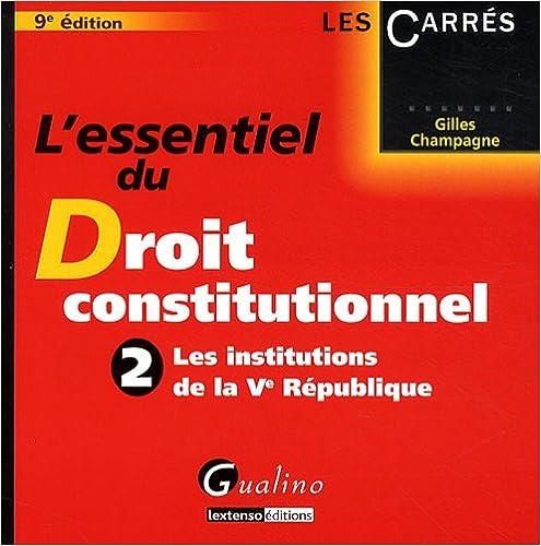 Lire un L'essentiel du Droit constitutionnel : Tome 2, Les institutions de la Ve République pdf epub