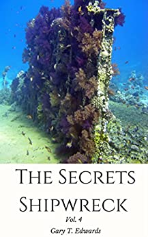 The Shipwreck Photobook:  Photographs Pictures of Sunken Ships Ship Wrecks Treasure Hunters ,Nature ,Sea Nature ,Sea,Ocean, Scuba Tank Divers (Vol. 4)