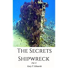 The Shipwreck Photobook: Photographs Pictures of Sunken Ships Ship Wrecks Treasure Hunters,Nature,Sea Nature,Sea,Ocean, Scuba Tank Divers (Vol. 4)