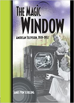 The Magic Window: American Television, 1939-1953