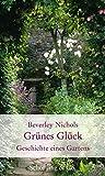 Grünes Glück: Geschichte eines Gartens