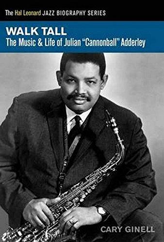 Walk Tall: The Music & Life of Julian 34;Cannonball34; Adderley (Hal Leonard Jazz Biographies)