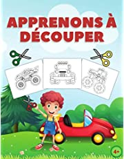 Apprenons à Découper: Livre D'activités Amusant et Facile à Apprendre à Découper Pour les Enfants à Partir de 4 Ans.