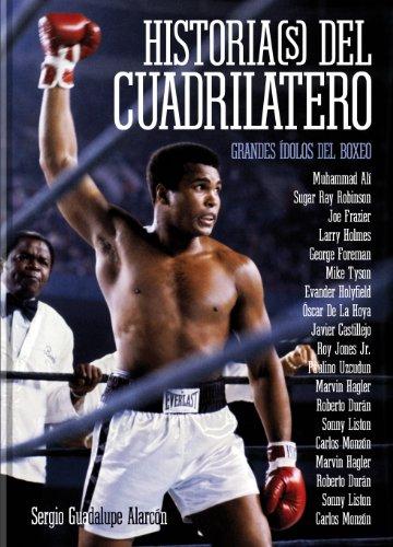 HISTORIAS DEL CUADRILÁTERO. Grandes Ídolos Del Boxeo