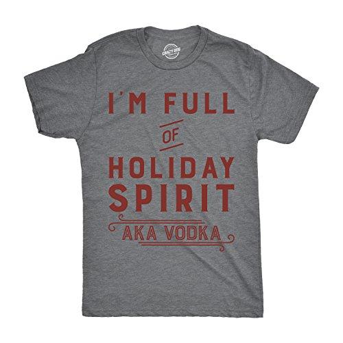 Aka Mens Tee - Crazy Dog T-Shirts Mens Im Full of Holiday Spirit AKA Vodka Tshirt Funny Christmas Drinking Tee for Guys (Dark Heather Grey) - L