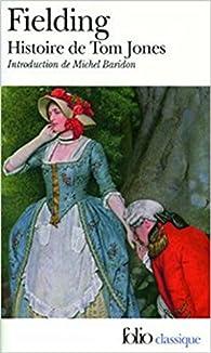 Histoire de Tom Jones, enfant trouvé Tome I et Tome II par Henry Fielding