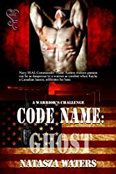 Code Name: Ghost (A Warrior's Challenge Series)