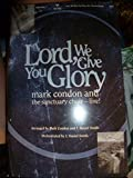 img - for Lord, We Give You Glory:SATB book / textbook / text book