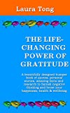 The Life-Changing Power of Gratitude: A beautifully designed bumper book of quotes, personal stories, amazing facts & research to banish negative thinking ... and wellbeing (Positively Happy Me 2)