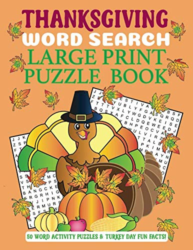 Thanksgiving  Word Search Large Print Puzzle Book: 50 Word Activity Puzzles & Turkey Day Fun Facts -