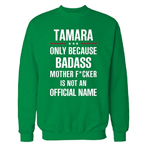 Gift For Badass Tamara - Sweatshirt Irish_green M (Tamara Jumper)