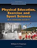 Physical Education, Exercise and Sport Science in a Changing Society 7th Edition