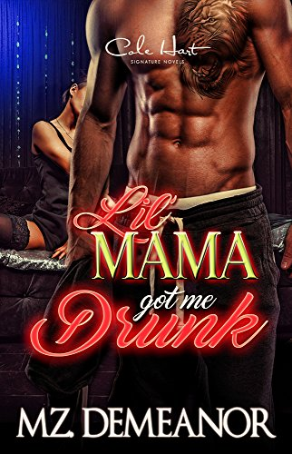 Lil Mama Got Me Drunk: An Urban Romance