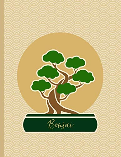 Bonsai Chinese Elm Tree (Bonsai: Notebook Journal For Fans Of This Asian Japanese Horticulture Art Of An Ornamental Tree Or Shrub In A Pot Of Artificially Dwarfed Trees & ... Chinese Elm Fukien Tea Tree And Other Kinds.)