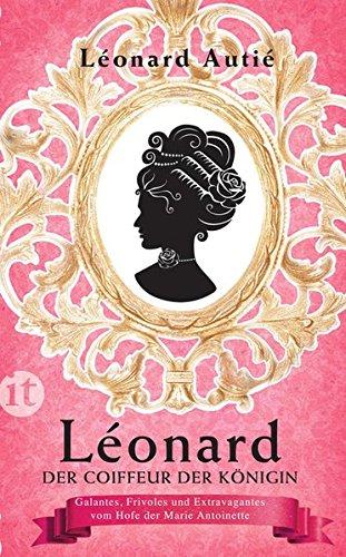 lonard-der-coiffeur-der-knigin-galantes-frivoles-und-extravagantes-vom-hofe-der-marie-antoinette-insel-taschenbuch