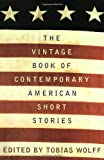 The Vintage Book of Contemporary American Short Stories, Tobias Wolff, 0679745130