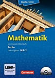Bigalke/Köhler: Mathematik - Berlin - Ausgabe 2010: Leistungskurs 2. Halbjahr - Band MA-2: Schülerbuch mit CD-ROM