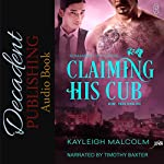 Claiming His Cub: 1Night Stand | Kayleigh Malcolm