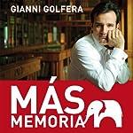 Mas Memoria [More Memory]   Gianni Golfera