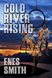 Front cover for the book Cold River Rising by Enes Smith