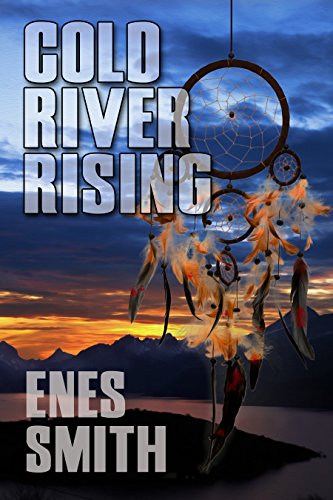Cold River Rising: A Native American Mystery (Cold - Native Indian Books