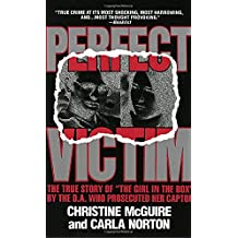 Perfect Victim: The True Story of the Girl in the Box
