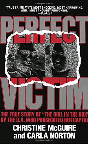 Perfect Victim  The True Story Of The Girl In The Box