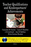 Teacher Qualifications and Kindergartners' Achievements, Cassandra M. Guarino and Laura S. Hamilton, 1607411806
