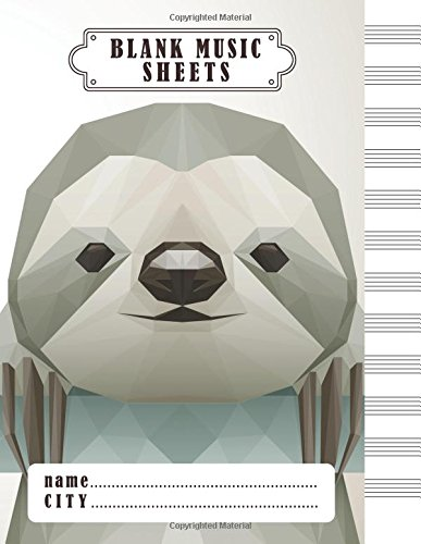 Blank Music Sheets: Sloth Design : Musicians Notebook (8.5x11) - Perfect Binding 100 Pages (Music Writing) (Volume 1)