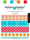 Pattern and Palette Sourcebook 2: A Complete Guide to Choosing the Perfect Color and Pattern in Design (Bk. 2)