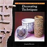 Decorating Techniques (Ceramics Class), Joaquim Chavarria and Joaquin Chavarria, 0823005941